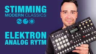 Stimming presents modern classics: Elektron Analog Rytm