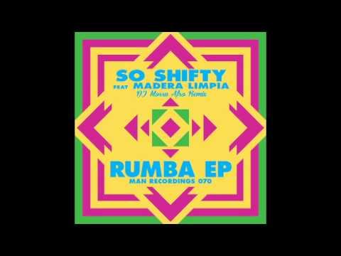 DJ Morru - RUMBA So Shifty feat. Madera Limpia (DJ Morru Afro Remix)