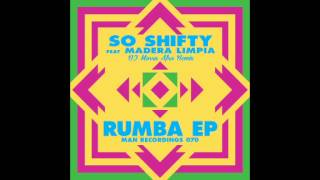 DJ Morru - RUMBA So Shifty feat. Madera Limpia (DJ Morru Afro Remix)