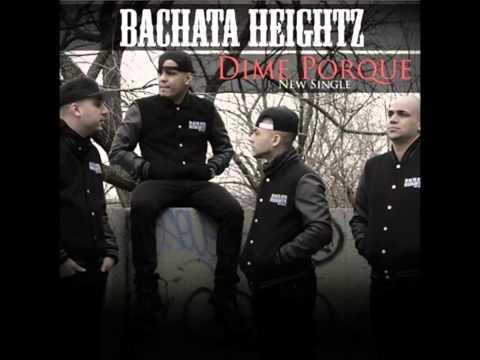 Bachata Heightz - Dime Por Qué