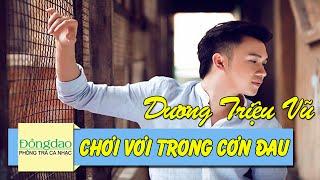 Chơi Vơi Trong Cơn Đau - Dương Triệu Vũ [Official MV]