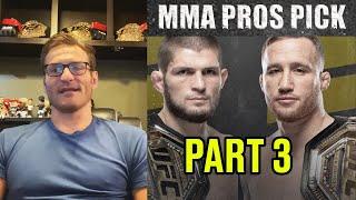 MMA Pros Pick - Khabib Nurmagomedov vs Justin Gaethje #UFC254 - Part 3