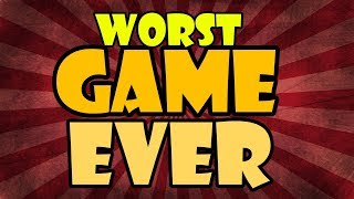 WORST GAME EVER