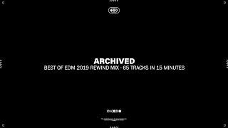 Best Of EDM 2019 Rewind Mix - 65 Tracks in 15 Minutes