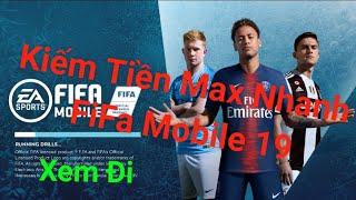 FiFaMobile19 - Kiếm tiền cực nhanh FiFa Mobile 19