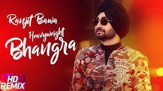 Heavy Weight Bhangra Remix – Ranjit Bawa