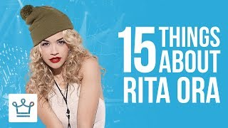 15 Things You Didn't Know About Rita Ora