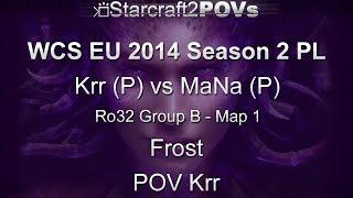 SC2 HotS - WCS EU 2014 S2 PL - Krr vs MaNa - Ro32 Group B - Map 1 - Frost - Krr