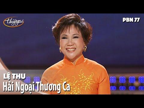 PBN 77 | Lệ Thu - Hải Ngoại Thương Ca