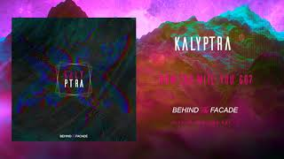 Kalyptra - How Far Will You Go