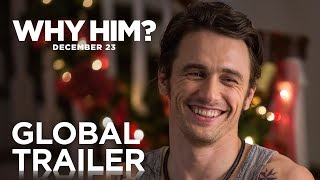 Why Him?   Global Trailer   20th Century FOX