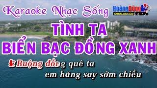 Tình Ta Biển Bạc Đồng Xanh - Karaoke Nhạc Sống - Beat chất lượng cao