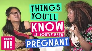 Things You'll Know If You've Been Pregnant