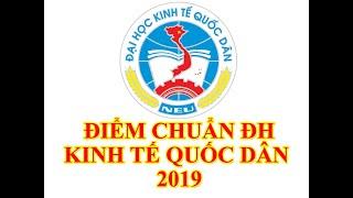 Điểm chuẩn đại học KINH TẾ QUỐC DÂN 2019