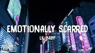 Lil Baby - Emotionally Scarred (Lyrics)