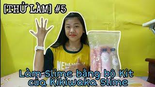 [THỬ LÀM] #5 Làm Slime bằng bộ kit từ Kikiwaka Slime [NYN KID]