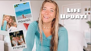 Life Update // where we've been, my family, etc.