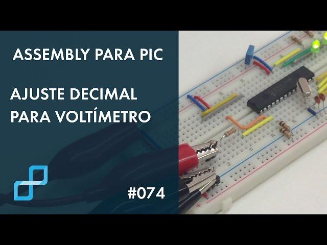 AJUSTE DECIMAL PARA VOLTÍMETRO | Assembly para PIC #074