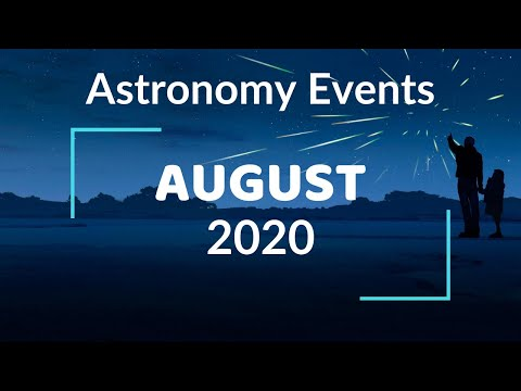 Don't Miss These Astronomy Events In The Month Of August 2020!