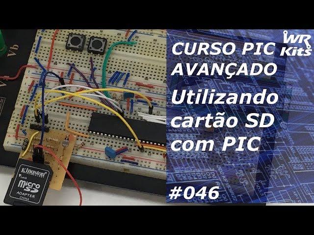 UTILIZANDO CARTÃO SD COM PIC | Curso de PIC Avançado #046