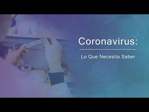 Coronavirus: Lo que necesita saber - 7 de abril de 2020