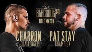 KOTD - Rap Battle - Pat Stay vs Charron (Title Match) | #Blackout5