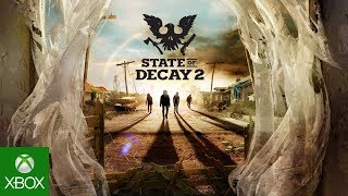 State of Decay 2 - E3 2017 Trailer