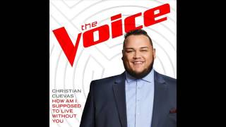 Christian Cuevas   How Am I Supposed To Live Without You   Studio Version   The Voice 11