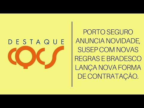 Imagem post: Porto Seguro anuncia novidade, Susep com novas regras e Bradesco lança nova forma de contratação