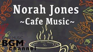 Norah Jones Cover - Relaxing Cafe Music - Chill Out Jazz & Bossa Nova arrange.