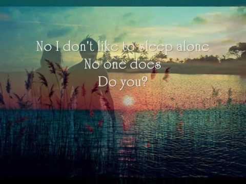 I Don't Like To Sleep Alone ~By Paul Anka