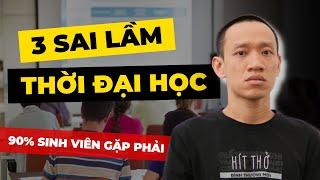3 SAI LẦM NGHIÊM TRỌNG THỜI SINH VIÊN | Nguyễn Hữu Trí