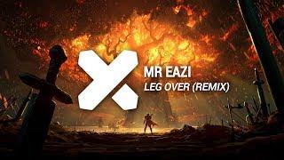 Mr Eazi - Leg Over (MAD RIK & SOME-1-ELSE Reflip)