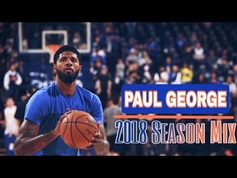 Paul George 2018 Season Mix - Hall Of Fame