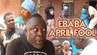 EBABA-APRIL FOOL || BENIN COMEDY MOVIE 2018