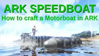 Motorboat Build and Testing! Ark Survival Evolved! Videos