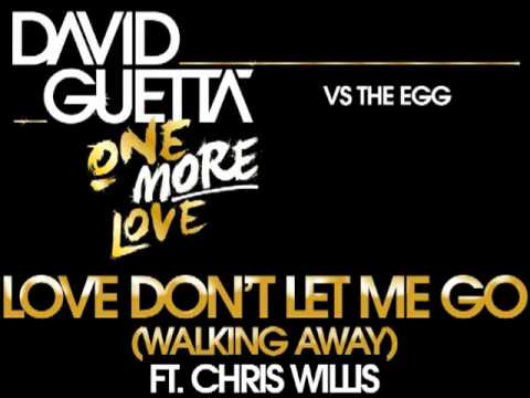 Baixar David Guetta Vs. The Egg - Love Don't Let Me (Walking Away)