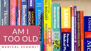 Are you too OLD for medical school?