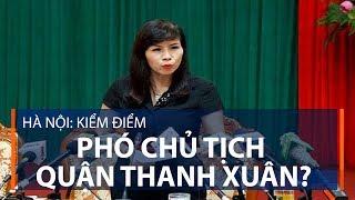 Hà Nội: Kiểm điểm phó chủ tịch quận Thanh Xuân | VTC1