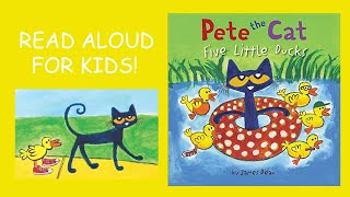Pete the Cat Five Little Ducks Book Read Aloud For Kids!