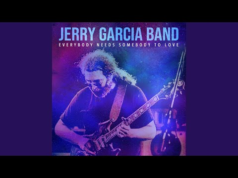 "Jerry Garcia Band performs Solomon Burke's ""Everybody Needs Somebody to Love"" released by Jerry Garcia Music Arts"