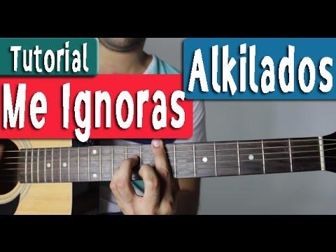 Guitarra Tutorial [Acordes] - Alkilados - Me Ignoras - By Juan Diego Arenas