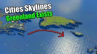 GREENLAND IS POWERFUL: Building a Road Across the Atlantic in Cities Skylines [Earth Map #23]