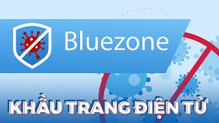 BLUEZONE -  Ứng dụng ngăn ngừa COVID