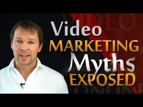 Online Video Marketing - Myths Exposed!