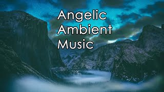 432hz Ambient Angelic Music | Sleep, Relaxation
