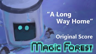 """""""Long Way Home"""" - Magic Forest OST"""