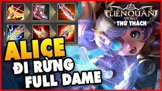 Thử thách : Alice Đi Rừng lên Full Dame ! Một trạn đấu có quá nhiều cảm xúc của MSƯƠNG !