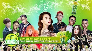 Mùa Hè Không Độ 2018 |  FULL Show Cần Thơ (5/5/2018)