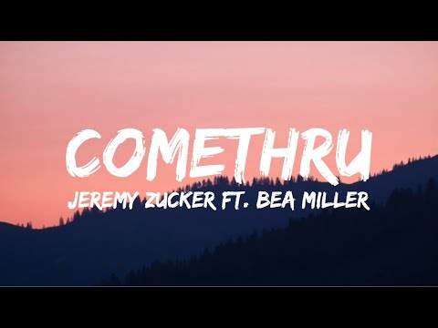 Jeremy Zucker – Comethru feat. Bea Miller (Lyrics)